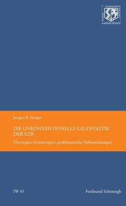 Die unkonventionelle Geldpolitik der EZB von Donges,  Juergen B, Haneklaus,  Birgitt