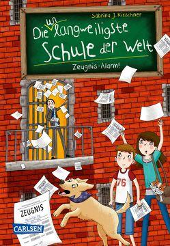 Die unlangweiligste Schule der Welt 4: Zeugnis-Alarm! von Kirschner,  Sabrina J., Parciak,  Monika