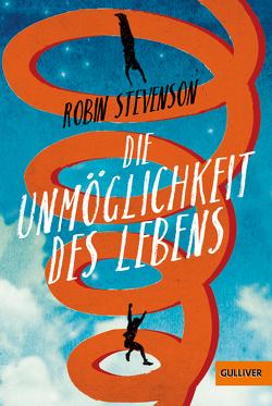 Die Unmöglichkeit des Lebens von Stevenson,  Robin, Wehrmann,  Inge