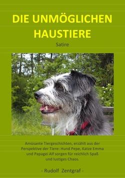 Die unmöglichen Haustiere von Zentgraf,  Rudolf
