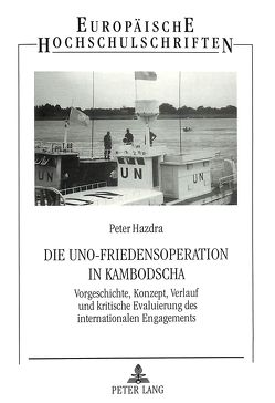 Die UNO-Friedensoperation in Kambodscha von Hazdra,  Peter