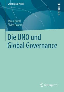Die UNO und Global Governance von Brühl,  Tanja, Rosert,  Elvira