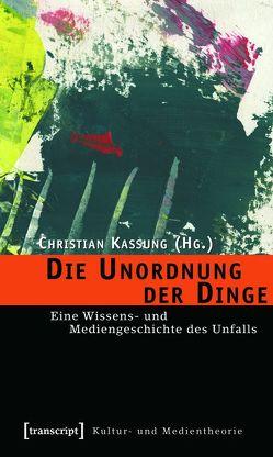 Die Unordnung der Dinge von Kassung,  Christian, Virilio,  Paul