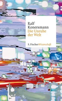 Die Unruhe der Welt von Konersmann,  Ralf