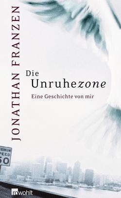 Die Unruhezone von Franzen,  Jonathan, Schönfeld,  Eike