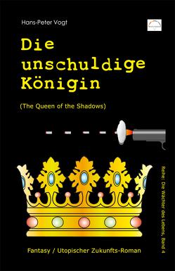 Die unschuldige Königin von Vogt,  Hans-Peter