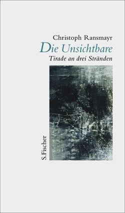 Die Unsichtbare von Ransmayr,  Christoph