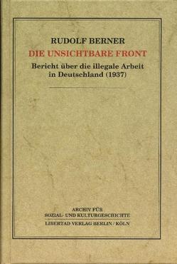 Die unsichtbare Front von Berner,  Rudolf, Graf,  Andreas G, Kirschey,  Helmut, Lendl,  Dagmar, Nelles,  Dieter, Schmück,  Jochen