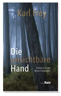 Die unsichtbare Hand von Frey,  Karl