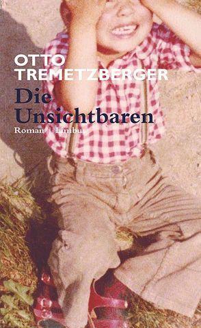 Die Unsichtbaren von Tremetzberger,  Otto