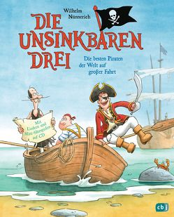 Die Unsinkbaren Drei – Die besten Piraten der Welt auf großer Fahrt von Dähne,  Thomas, Nünnerich,  Wilhelm