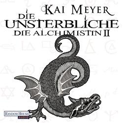 Die Unsterbliche – Die Alchimistin II von Meyer,  Kai, Schepmann,  Philipp