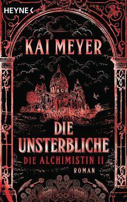 Die Unsterbliche – Die Alchimistin II von Meyer,  Kai