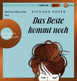 Das Beste kommt noch von Matschke,  Matthias, Naumann,  Katharina, Roper,  Richard