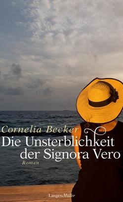 Die Unsterblichkeit der Signora Vero von Becker,  Cornelia