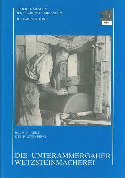 Die Unterammergauer Wetzsteinmacherei von Böhm,  Manfred, Groth-Schmachtenberger, Keim,  Helmut, Mestemacher,  Jürgen, Nonnenmacher,  Traudl, Rautenberg,  Ute