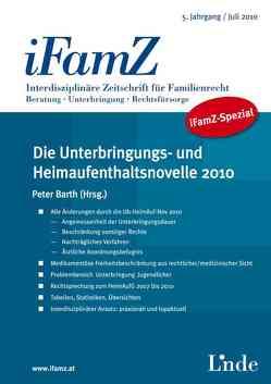 Die Unterbringungs- und Heimaufenthaltsnovelle 2010 von Barth,  Peter