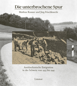 Die unterbrochene Spur von Frischknecht,  Jürg, Knauer,  Mathias, Tanner,  Jakob