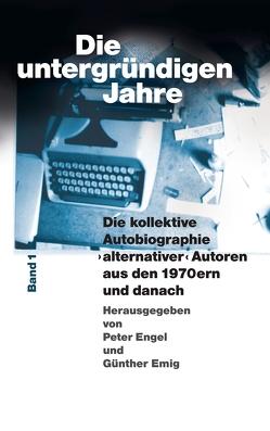 Die untergründigen Jahre von Emig,  Günther, Engel,  Peter