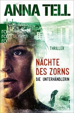 Die Unterhändlerin. Nächte des Zorns von Ackermann,  Ulla, Tell,  Anna