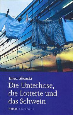 Die Unterhose, die Lotterie und das Schwein von Glowacki,  Janusz