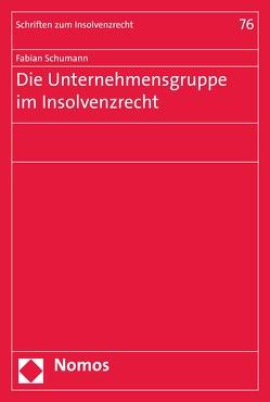 Die Unternehmensgruppe im Insolvenzrecht von Schumann,  Fabian