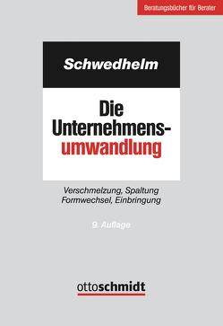 Die Unternehmensumwandlung von Schwedhelm,  Rolf