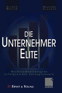 Die Unternehmer-Elite von Glauner,  Wolfgang, Müller,  Alfred