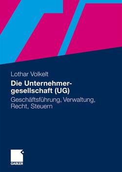 Die Unternehmergesellschaft (UG) von Volkelt,  Lothar