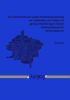 Die Unterstützung der sozialen Kompetenzentwicklung von Schülerinnen und Schülern mit geistiger Behinderung im Kontext erlebnispädagogischer Lernarrangements von Kinne,  Tanja
