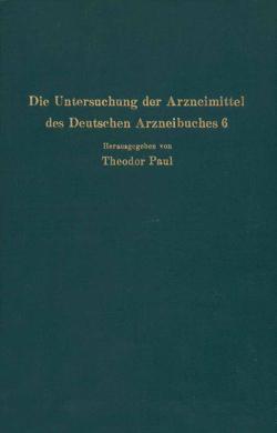 Die Untersuchung der Arzneimittel des Deutschen Arzneibuches 6 von Dietzel,  R., Paul,  Theodor, Wagner,  C.