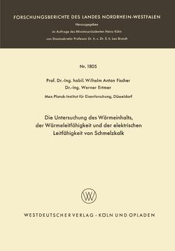 Die Untersuchung des Wärmeinhalts, der Wärmeleitfähigkeit und der elektrischen Leitfähigkeit von Schmelzkalk von Ertmer,  Werner, Fischer,  Wilhelm Anton