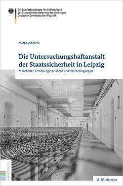Die Untersuchungshaft der Staatssicherheit in Leipzig von Albrecht,  Martin