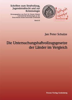 Die Untersuchungshaftvollzugsgesetze der Länder im Vergleich von Schulze,  Jan-Peter