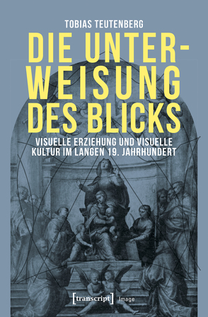 Die Unterweisung des Blicks von Teutenberg,  Tobias