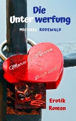 Die Unterwerfung von Rodewald,  Michael