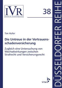 Die Untreue in der Vertrauensschadenversicherung von Hofer,  Tim, Looschelders,  Dirk, Michael,  Lothar