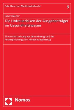 Die Untreuerisiken der Ausgabenträger im Gesundheitswesen von Mahler,  Robert