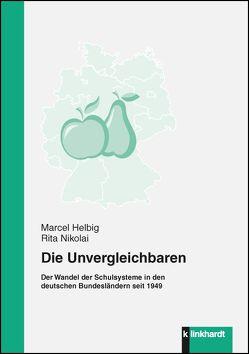 Die Unvergleichbaren von Helbig,  Marcel, Nikolai,  Rita
