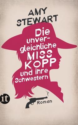 Die unvergleichliche Miss Kopp und ihre Schwestern von Hedinger,  Sabine, Stewart,  Amy