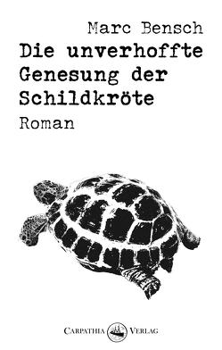 Die unverhoffte Genesung der Schildkröte von Marc,  Bensch