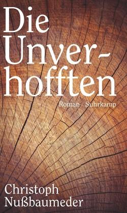Die Unverhofften von Nußbaumeder,  Christoph
