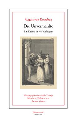 Die Unvermählte von Kotzebue,  August von, Vinken,  Barbara