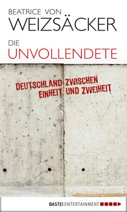 Die Unvollendete von Weizsäcker,  Beatrice von