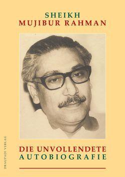 Die unvollendete Autobiografie von Rahman,  Sheikh Mujibur