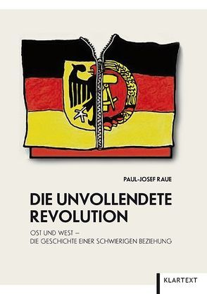 Die unvollendete Revolution von Raue,  Paul-Josef