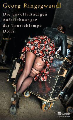 Die unvollständigen Aufzeichnungen der Tourschlampe Doris von Ringsgwandl,  Georg