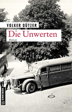 Die Unwerten von Dützer,  Volker