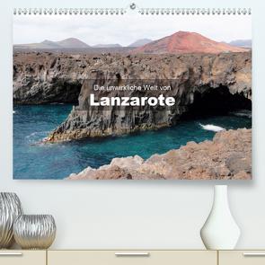 Die unwirkliche Welt von Lanzarote (Premium, hochwertiger DIN A2 Wandkalender 2021, Kunstdruck in Hochglanz) von Janzen,  Andreas