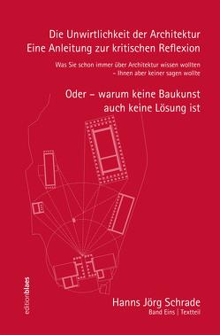 Die Unwirtlichkeit der Architektur – Eine Anleitung zur kritischen Reflexion von Schrade,  Hanns Jörg
